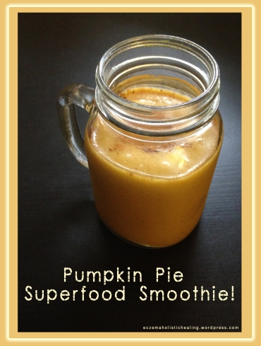 pumpkin pie superfood smoothie- eczemaholistichealing.wordpress.com